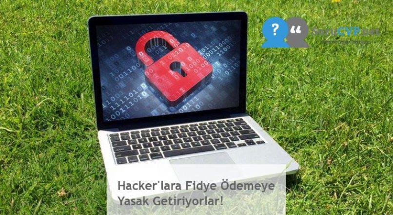 Hacker'lara Fidye Ödemeye Yasak Getiriyorlar!