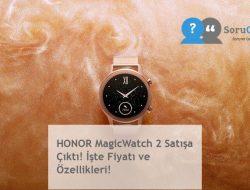 HONOR MagicWatch 2 Satışa Çıktı! İşte Fiyatı ve Özellikleri!