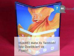 HUAWEI Mate Xs Tanıtıldı! İşte Özellikleri ve Fiyatı!