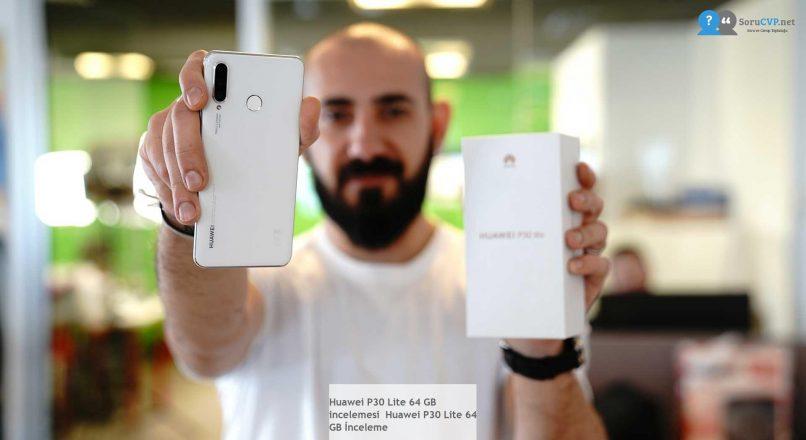Huawei P30 Lite 64 GB  incelemesi  Huawei P30 Lite 64 GB İnceleme