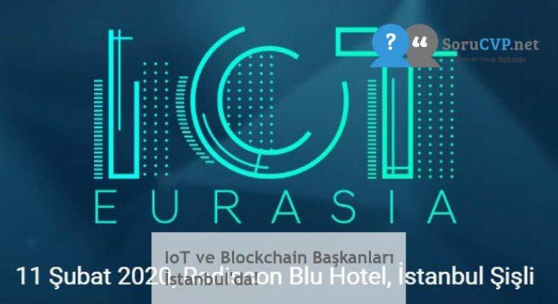 IoT ve Blockchain Başkanları İstanbul'da!