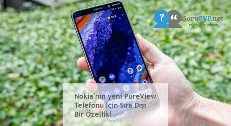Nokia'nın yeni PureView Telefonu İçin Sıra Dışı Bir Özellik!