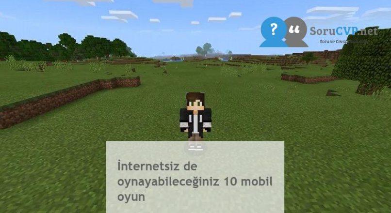 İnternetsiz de oynayabileceğiniz 10 mobil oyun