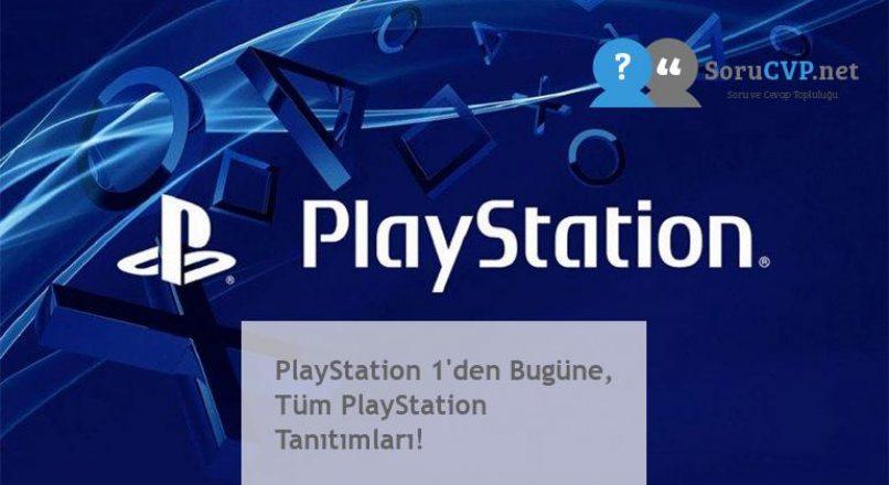 PlayStation 1'den Bugüne, Tüm PlayStation Tanıtımları!