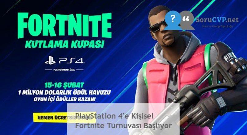 PlayStation 4'e Kişisel Fortnite Turnuvası Başlıyor