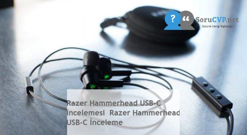 Razer Hammerhead USB-C  incelemesi  Razer Hammerhead USB-C İnceleme