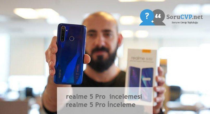 realme 5 Pro  incelemesi  realme 5 Pro İnceleme