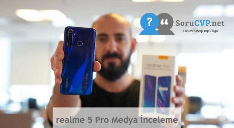 realme 5 Pro Medya İnceleme
