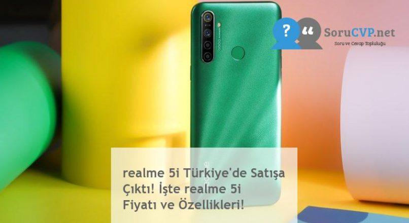 realme 5i Türkiye'de Satışa Çıktı! İşte realme 5i Fiyatı ve Özellikleri!