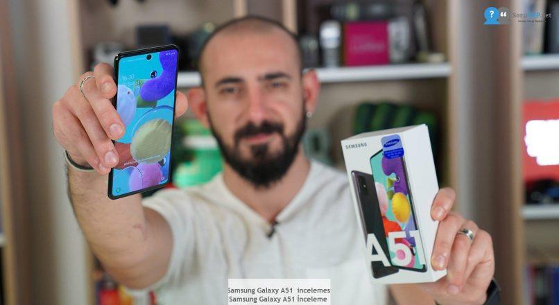 Samsung Galaxy A51  incelemesi  Samsung Galaxy A51 İnceleme