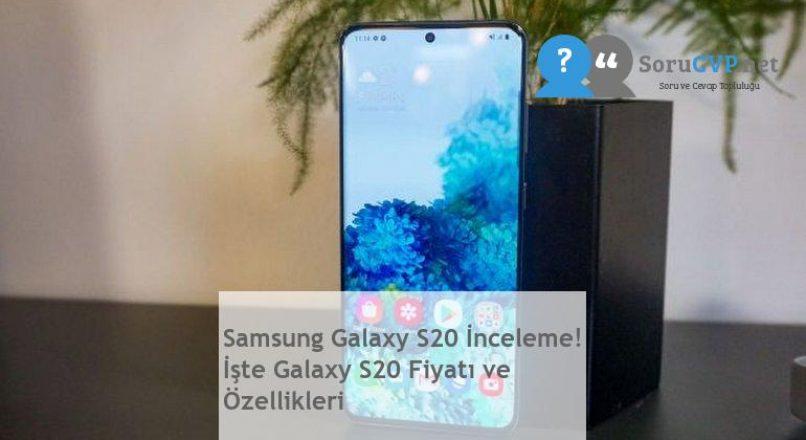 Samsung Galaxy S20 İnceleme! İşte Galaxy S20 Fiyatı ve Özellikleri