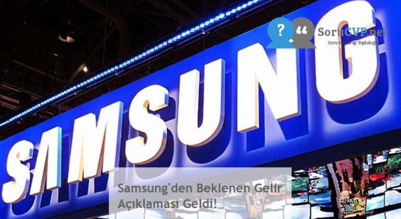 Samsung'den Beklenen Gelir Açıklaması Geldi!