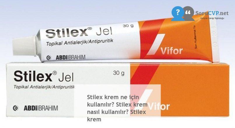 Stilex krem ne için kullanılır? Stilex krem nasıl kullanılır? Stilex krem