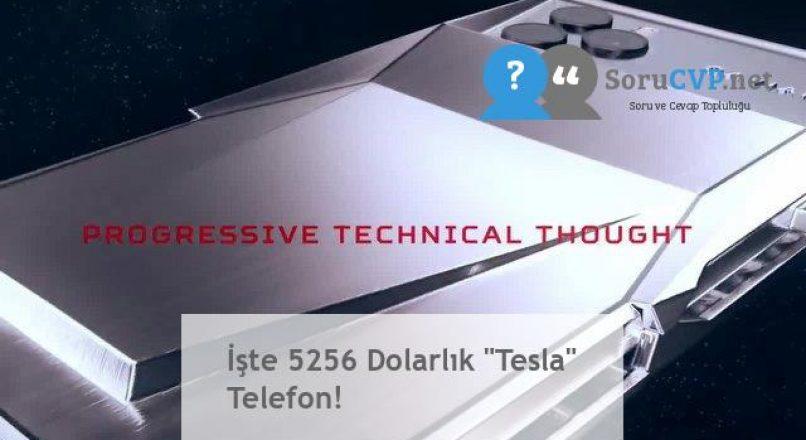 """İşte 5256 Dolarlık """"Tesla"""" Telefon!"""