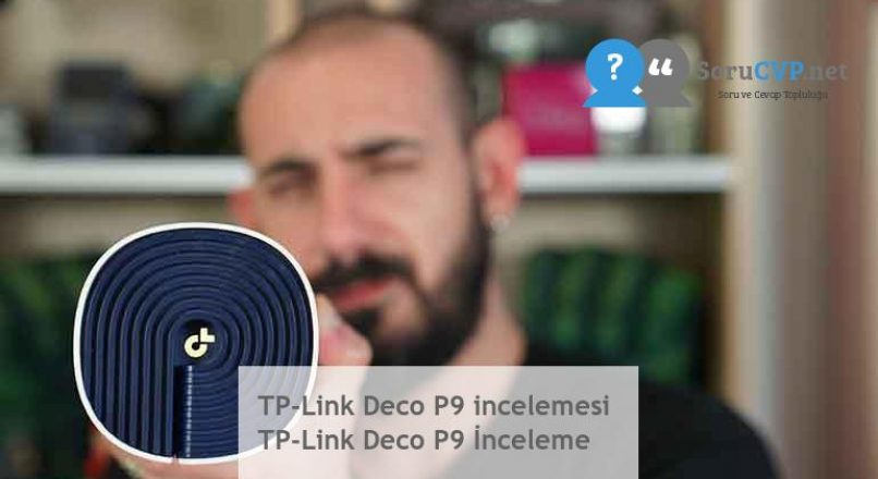TP-Link Deco P9 incelemesi TP-Link Deco P9 İnceleme
