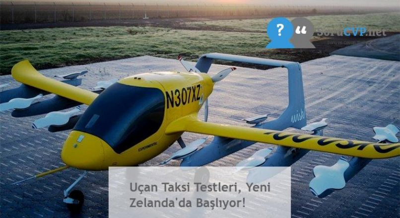 Uçan Taksi Testleri, Yeni Zelanda'da Başlıyor!