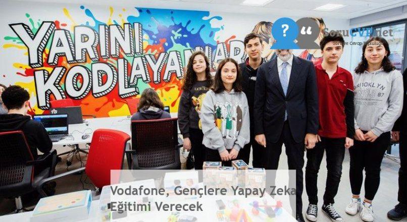 Vodafone, Gençlere Yapay Zeka Eğitimi Verecek