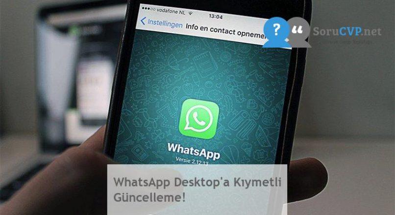 WhatsApp Desktop'a Kıymetli Güncelleme!