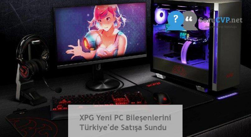 XPG Yeni PC Bileşenlerini Türkiye'de Satışa Sundu