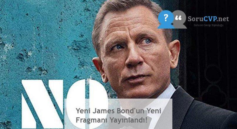 Yeni James Bond'un Yeni Fragmanı Yayınlandı!