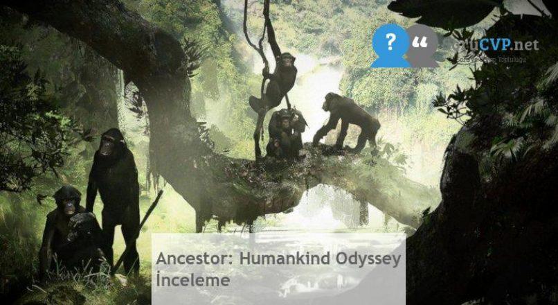 Ancestor: Humankind Odyssey İnceleme