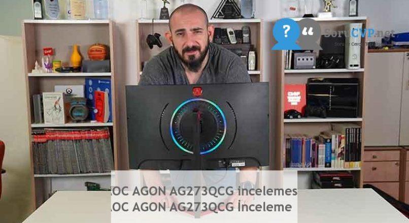 AOC AGON AG273QCG incelemesi  AOC AGON AG273QCG İnceleme