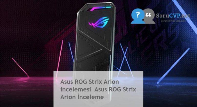 Asus ROG Strix Arion incelemesi  Asus ROG Strix Arion İnceleme