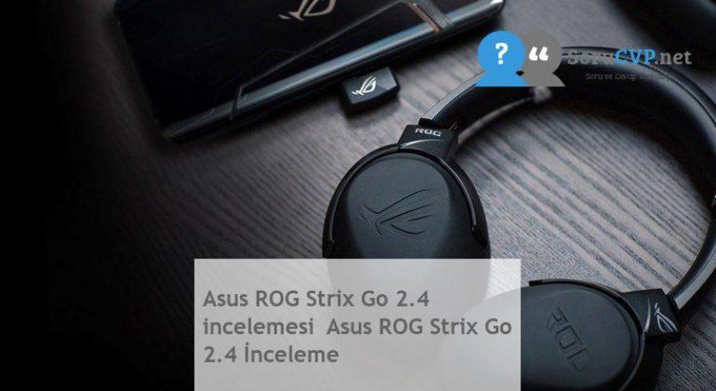 Asus ROG Strix Go 2.4 incelemesi  Asus ROG Strix Go 2.4 İnceleme