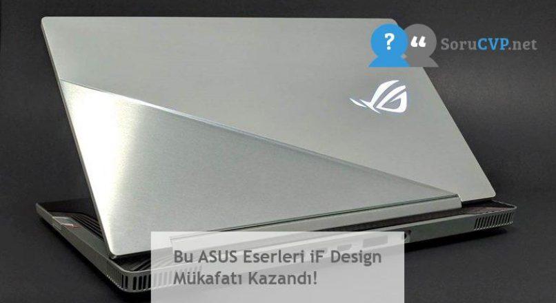 Bu ASUS Eserleri iF Design Mükafatı Kazandı!