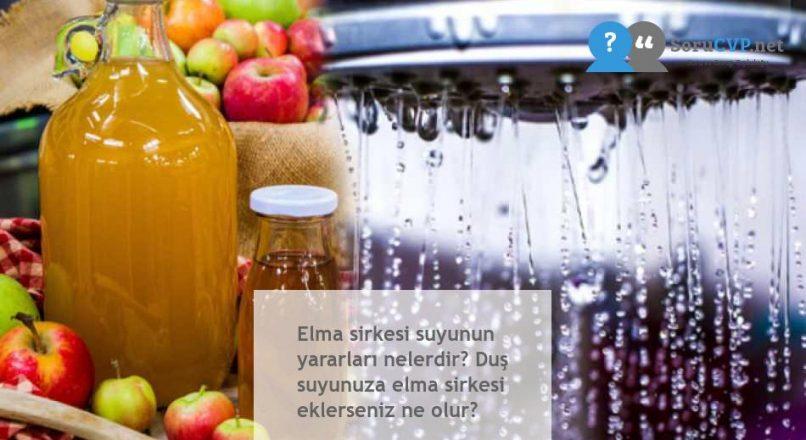 Elma sirkesi suyunun yararları nelerdir? Duş suyunuza elma sirkesi eklerseniz ne olur?