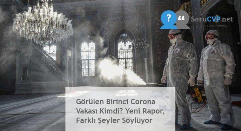 Görülen Birinci Corona Vakası Kimdi? Yeni Rapor, Farklı Şeyler Söylüyor