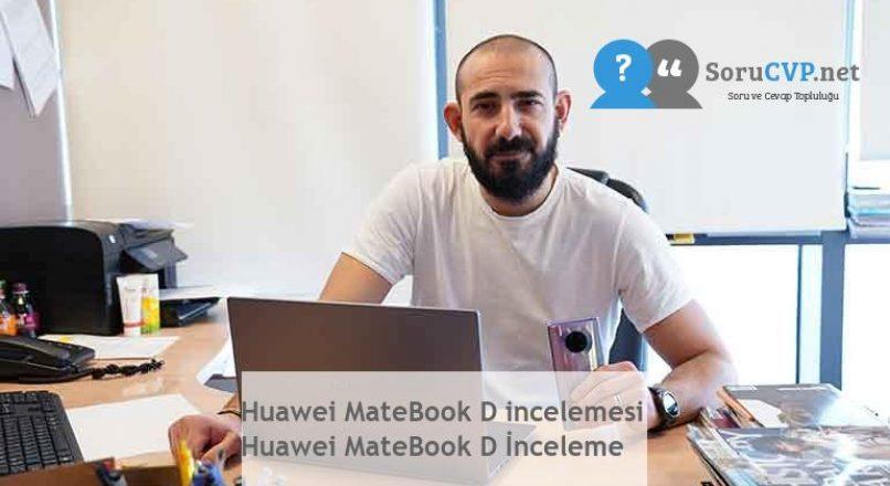 Huawei MateBook D incelemesi  Huawei MateBook D İnceleme