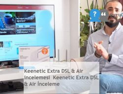 Keenetic Extra DSL & Air incelemesi  Keenetic Extra DSL & Air İnceleme