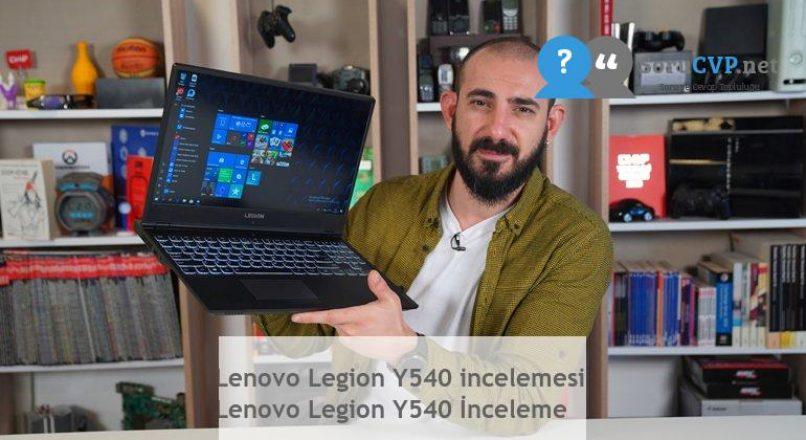 Lenovo Legion Y540 incelemesi  Lenovo Legion Y540 İnceleme