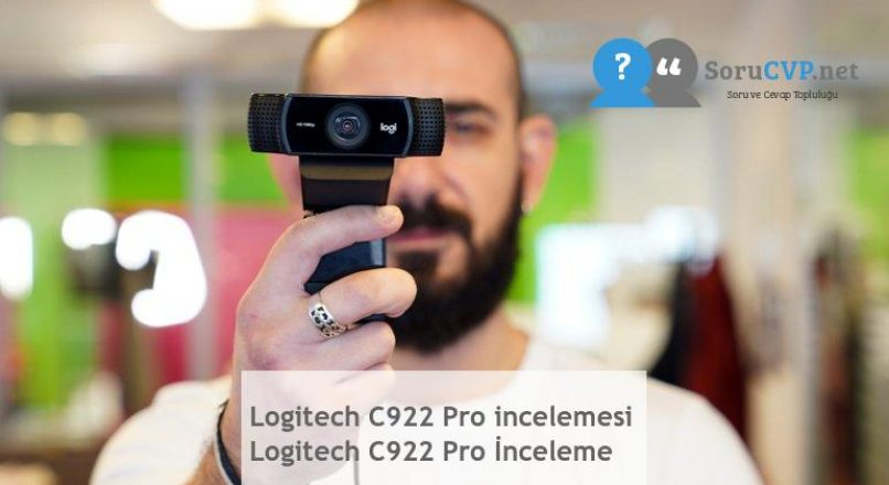 Logitech C922 Pro incelemesi  Logitech C922 Pro İnceleme