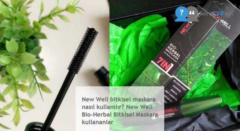 New Well bitkisel maskara nasıl kullanılır? New Well Bio-Herbal Bitkisel Maskara kullananlar