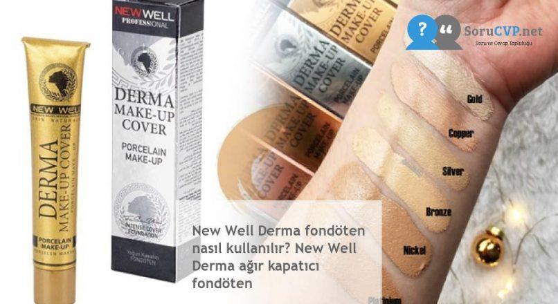New Well Derma fondöten nasıl kullanılır? New Well Derma ağır kapatıcı fondöten