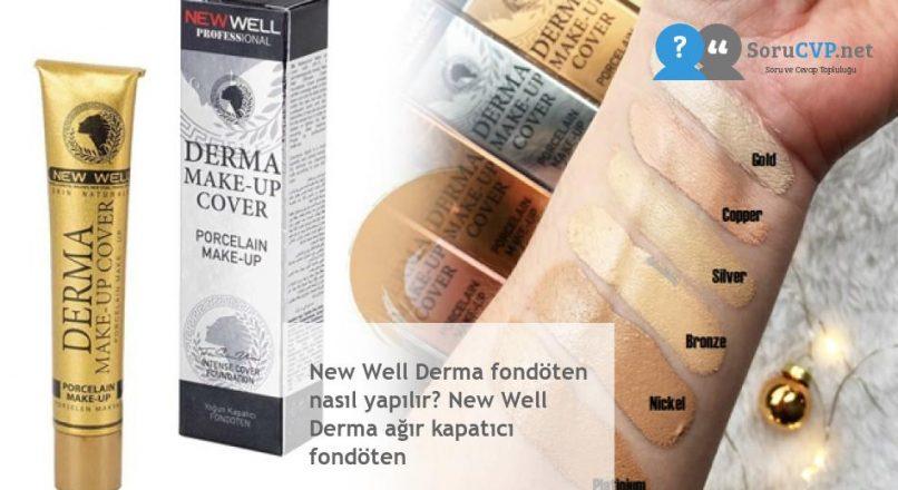 New Well Derma fondöten nasıl yapılır? New Well Derma ağır kapatıcı fondöten
