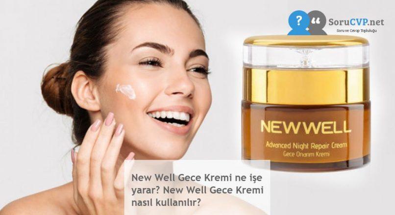 New Well Gece Kremi: Ne işe yarar? Nasıl kullanılır?