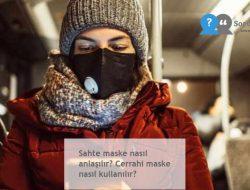 Sahte maske nasıl anlaşılır? Cerrahi maske nasıl kullanılır?