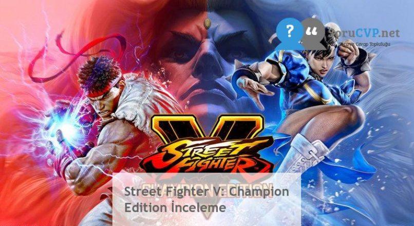 Street Fighter V: Champion Edition İnceleme