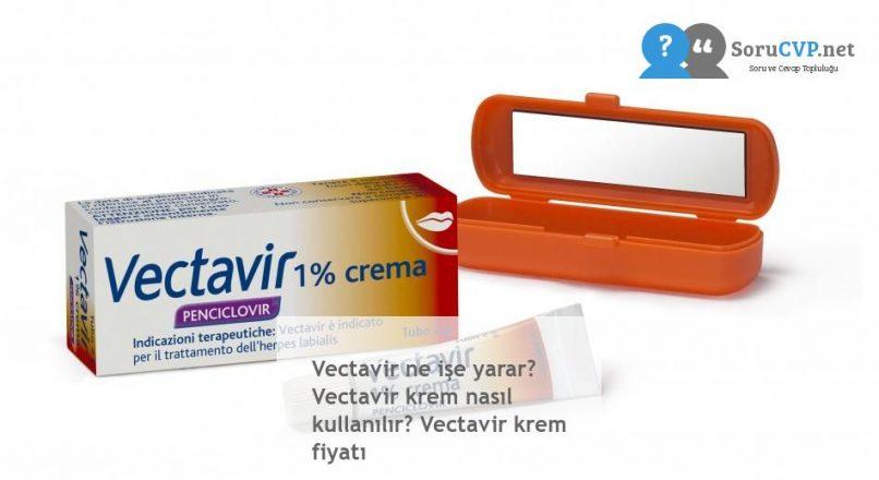 Vectavir ne işe yarar? Vectavir krem nasıl kullanılır? Vectavir krem fiyatı