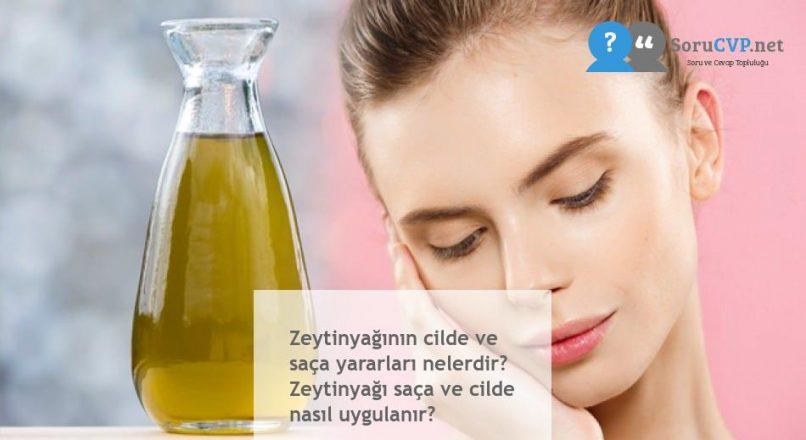 Zeytinyağının cilde ve saça yararları nelerdir? Zeytinyağı saça ve cilde nasıl uygulanır?