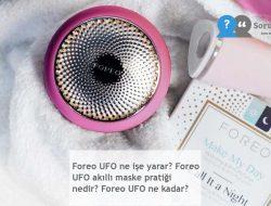 Foreo UFO ne işe yarar? Foreo UFO akıllı maske pratiği nedir? Foreo UFO ne kadar?
