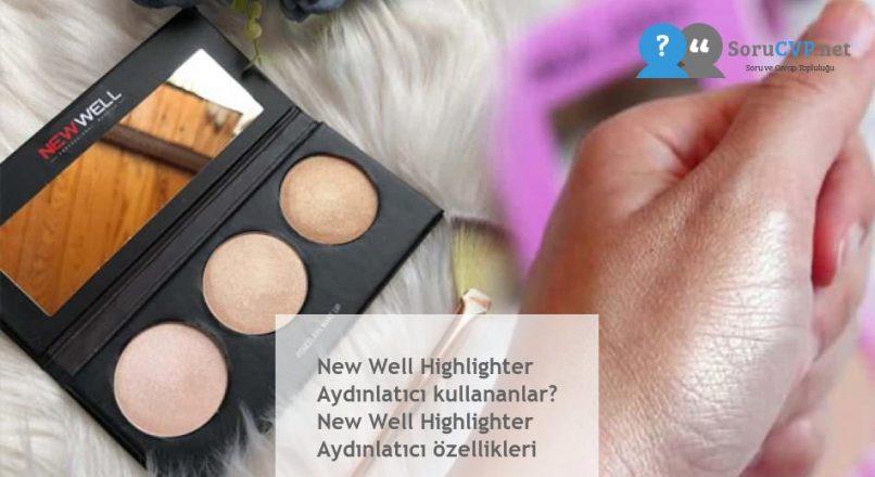New Well Highlighter Aydınlatıcı kullananlar? New Well Highlighter Aydınlatıcı özellikleri