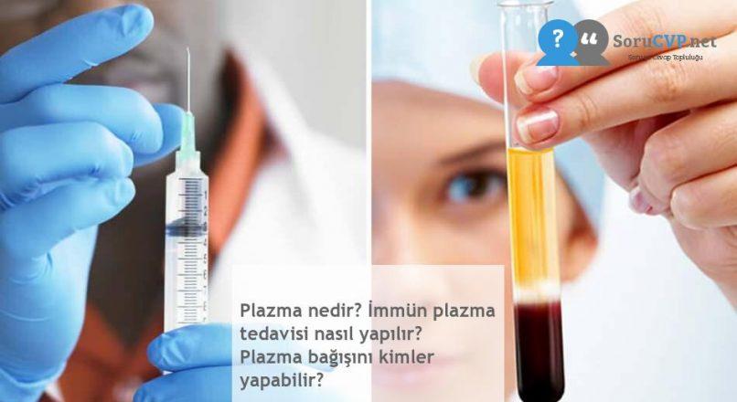 Plazma nedir? İmmün plazma tedavisi nasıl yapılır? Plazma bağışını kimler yapabilir?