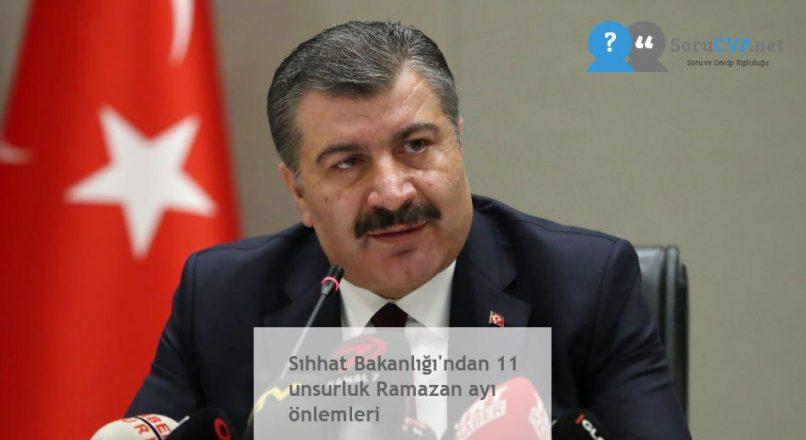 Sıhhat Bakanlığı'ndan 11 unsurluk Ramazan ayı önlemleri