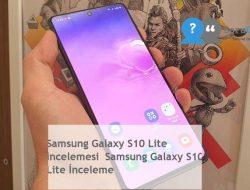Samsung Galaxy S10 Lite incelemesi  Samsung Galaxy S10 Lite İnceleme