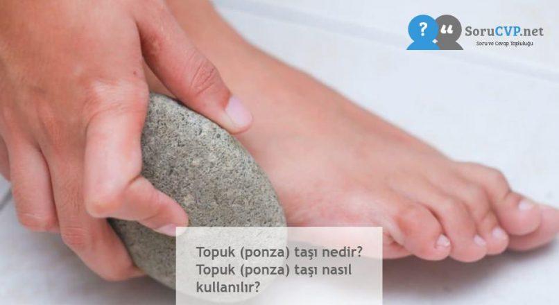 Topuk (ponza) taşı nedir? Topuk (ponza) taşı nasıl kullanılır?