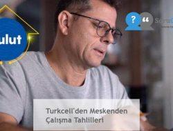 Turkcell'den Meskenden Çalışma Tahlilleri